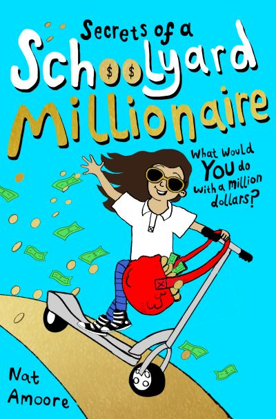 Secrets of a Schoolyard Millionaire by Nat Amoore
