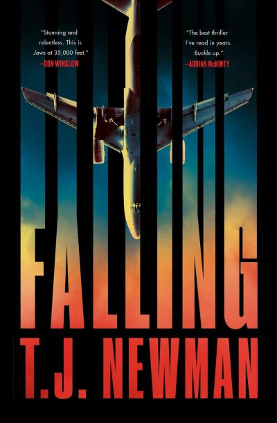Falling: the most thrilling blockbuster read of the summer by T. J. Newman