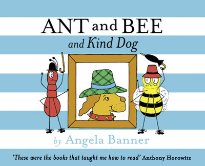 Ant and Bee and the Kind Dog (Ant and Bee) by Angela Banner