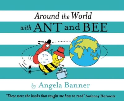 Around the World With Ant and Bee (Ant and Bee) by Angela Banner