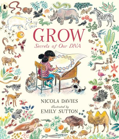 Grow: Secrets of Our DNA by Nicola Davies