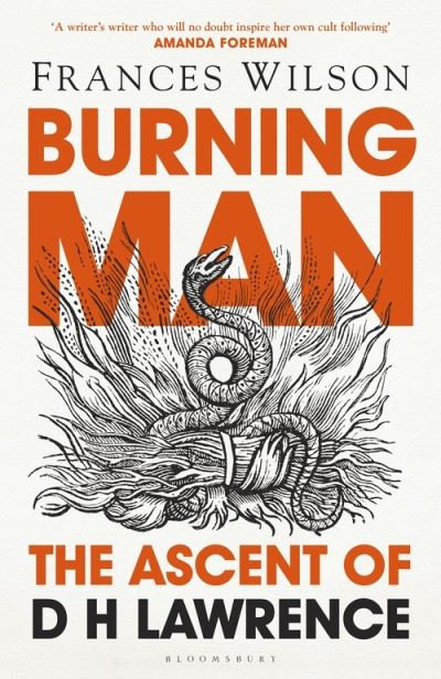 Burning Man: The Ascent of DH Lawrence by Frances Wilson