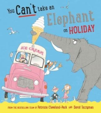 You Can't Take an Elephant on Holiday by Patricia Cleveland-Peck