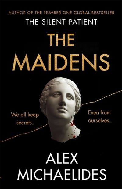 The Maidens: The new thriller from the author of the global bestselling debut Th by Alex Michaelides
