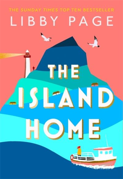 The Island Home: The book making life brighter in 2021 by Libby Page
