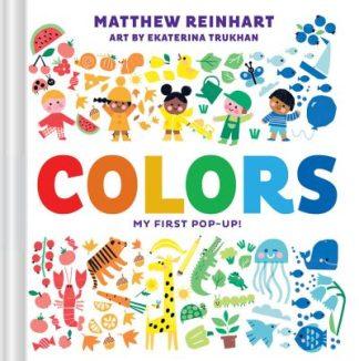 Colors: My First Pop-Up! (A Pop Magic Book) by Matthew Reinhart