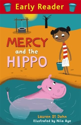 Early Reader: Mercy and the Hippo by John, Lauren St