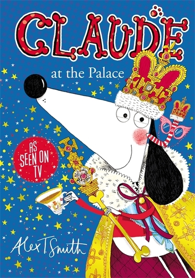 Claude at the Palace by Alex T. Smith