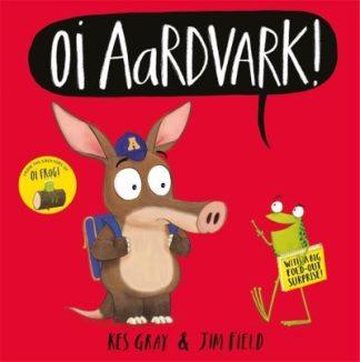 Oi Aardvark! by Kes Gray