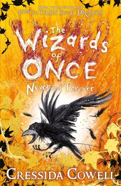 The Wizards of Once: Never and Forever by Cressida Cowell