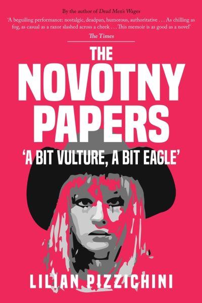 The Novotny Papers: 'A bit Vulture, A bit Eagle' by Lilian Pizzichini