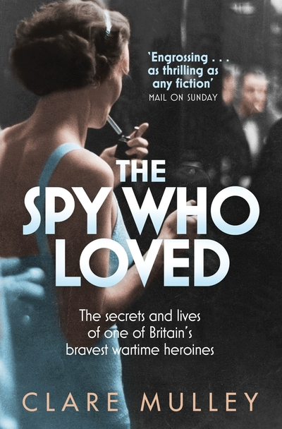Spy Who Loved by Clare Mulley