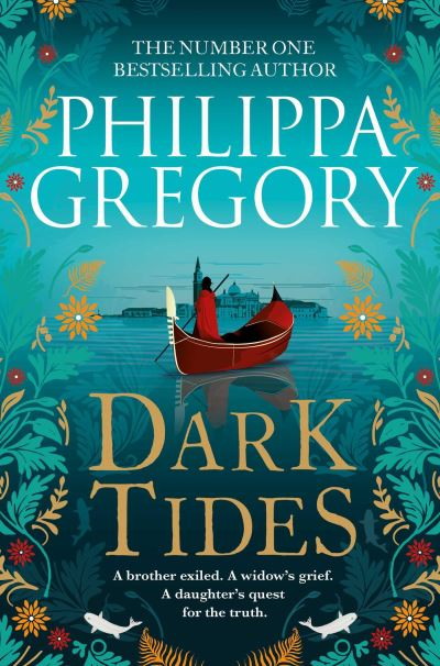 Dark Tides: The compelling new novel from the Sunday Times bestselling author of by Philippa Gregory