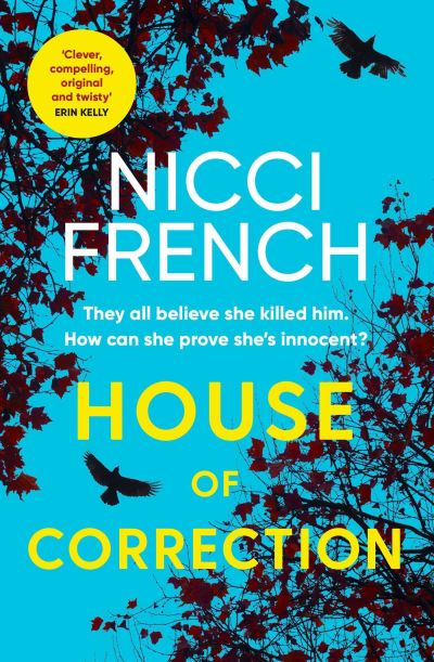 House of Correction: A twisty and shocking thriller from the master of psycholog by Nicci French