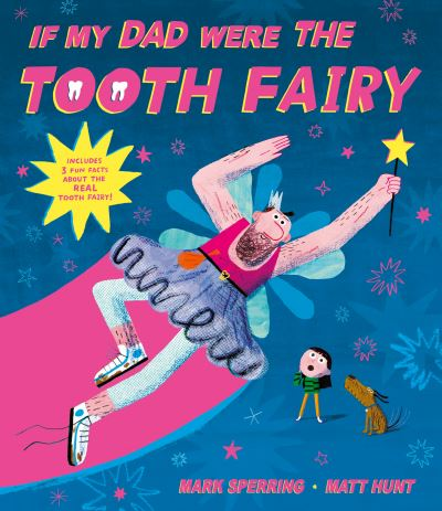 If My Dad Were The Tooth Fairy by Mark Sperring