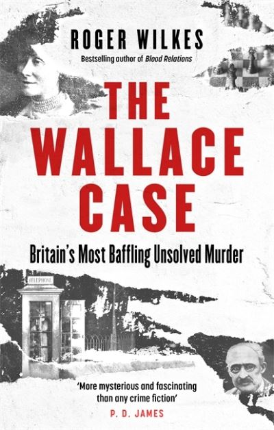 The Wallace Case: Britain's Most Baffling Unsolved Murder by Roger Wilkes