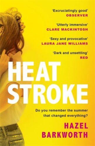 Heatstroke: one hot summer, one impossible choice by Hazel Barkworth