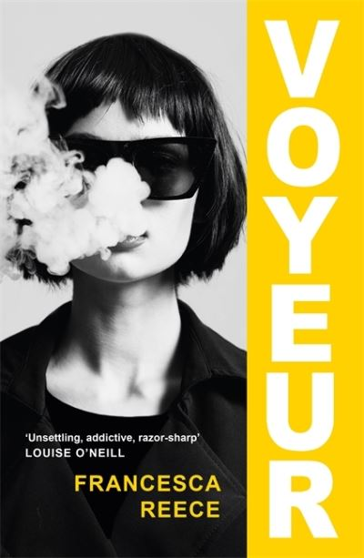 Voyeur: 'A devastatingly compelling new voice in literary fiction' Louise O'Neil by Francesca Reece