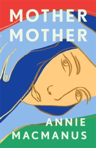 Mother Mother by Annie Macmanus