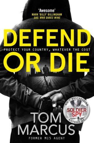 Defend or Die by Tom Marcus