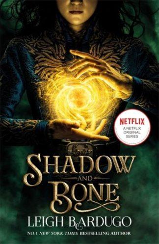 Shadow and Bone: A Netflix Original Series by Leigh Bardugo