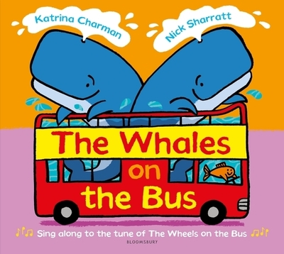 The Whales on the Bus by Katrina Charman