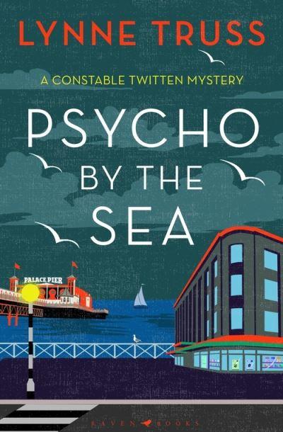 Psycho by the Sea by Lynne Truss
