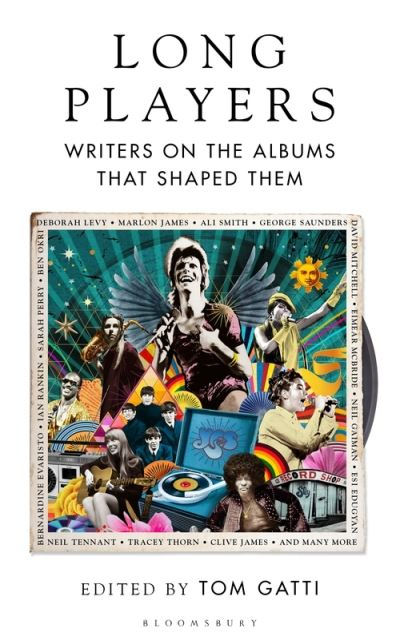 Long Players: Writers on the Albums That Shaped Them by Tom Gatti