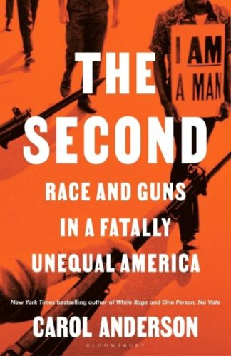 The Second: Race and Guns in a Fatally Unequal America by Carol Anderson
