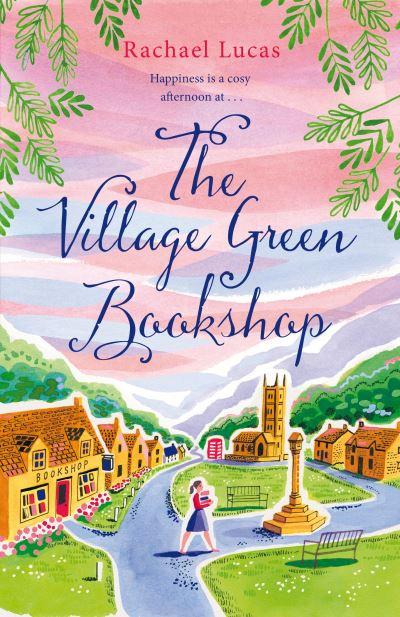 The Village Green Bookshop by Rachael Lucas