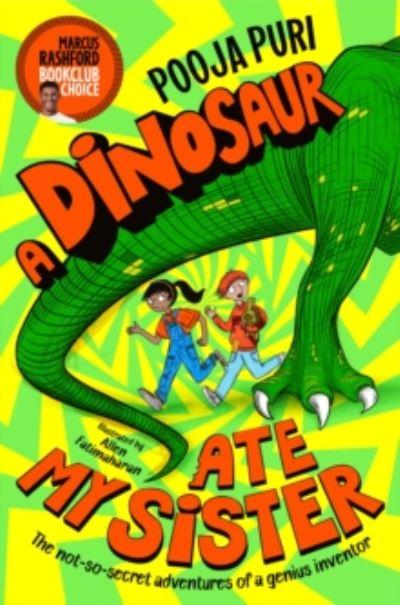 A Dinosaur Ate My Sister by Pooja Puri