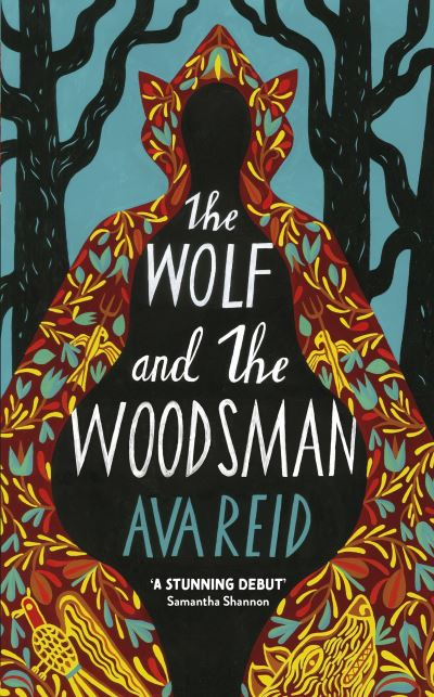 The Wolf and the Woodsman by Ava Reid