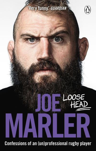Loose Head: Confessions of an (un)professional rugby player by Joe Marler