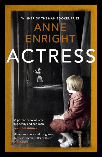 Actress: LONGLISTED FOR THE WOMEN'S PRIZE 2020 by Anne Enright