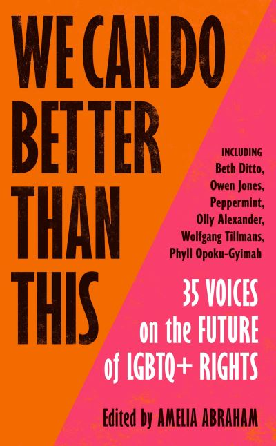 We Can Do Better Than This: 35 Voices on the Future of LGBTQ+ Rights by