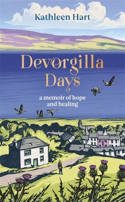 Devorgilla Days: A memoir of hope and healing by Kathleen Hart