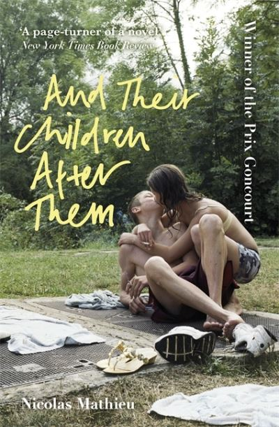 And Their Children After Them: 'A page-turner of a novel' New York Times by Nicolas Mathieu