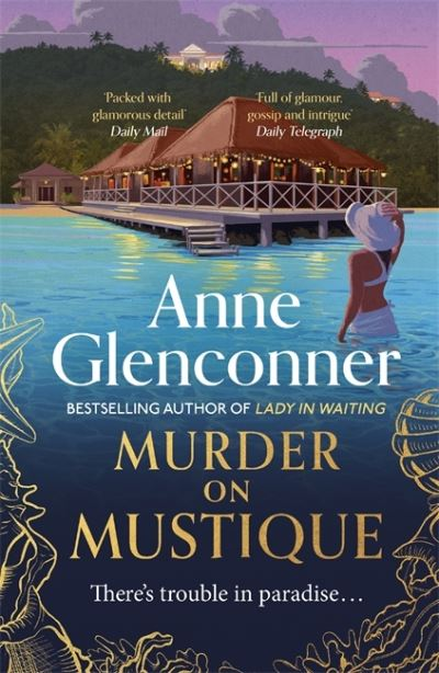 Murder On Mustique: from the author of the bestselling memoir Lady in Waiting by Anne Glenconner