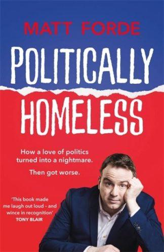 Politically Homeless by Matt Forde