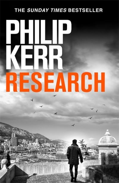 Research: A dark and witty thriller from the creator of the prize-winning Bernie by Philip Kerr
