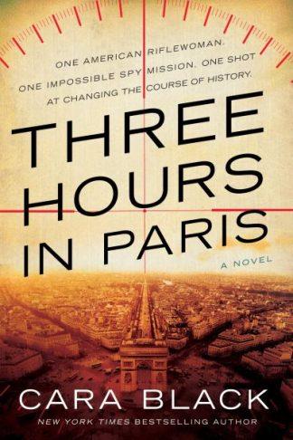 Three Hours In Paris by Cara Black