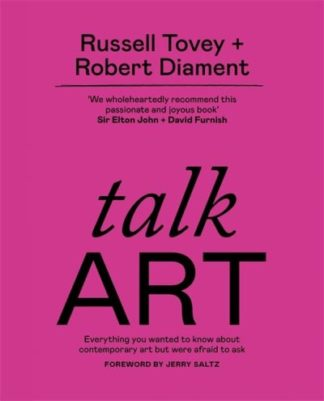 Talk Art: THE SUNDAY TIMES BESTSELLER Everything you wanted to know about contem by Russell Tovey