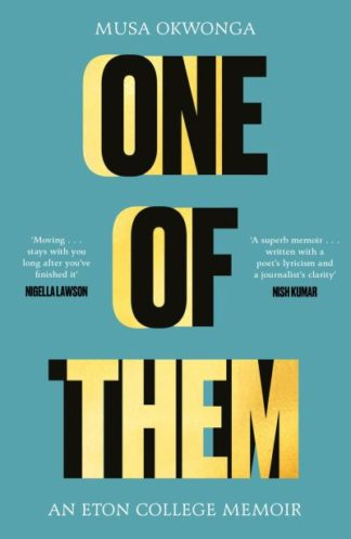 One of Them: An Eton College Memoir by Musa Okwonga