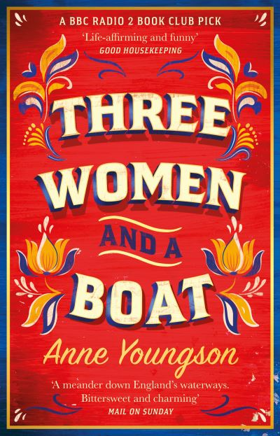 Three Women and a Boat: A BBC Radio 2 Book Club Title by Anne Youngson