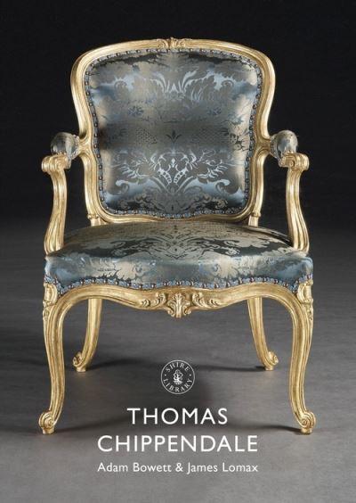 Thomas Chippendale by Adam Bowett