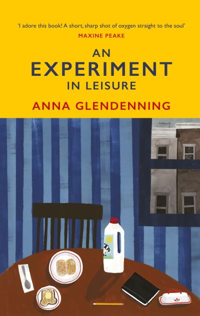 An Experiment in Leisure by Anna Glendenning