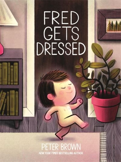Fred Gets Dressed by Peter Brown