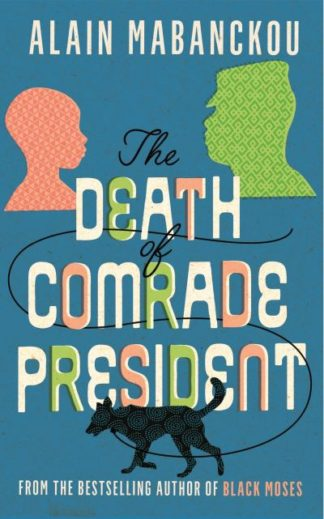 The Death of Comrade President by Alain Mabanckou