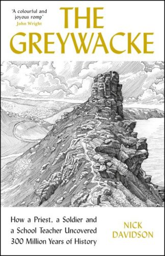 The Greywacke: How a Priest, a Soldier and a Schoolteacher Uncovered 300 Million by Nick Davidson
