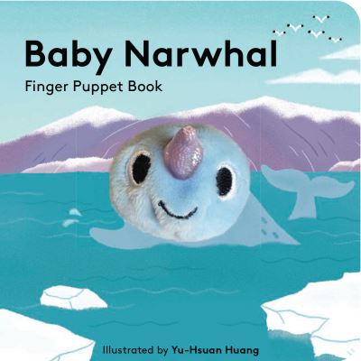 Baby Narwhal: Finger Puppet Book by